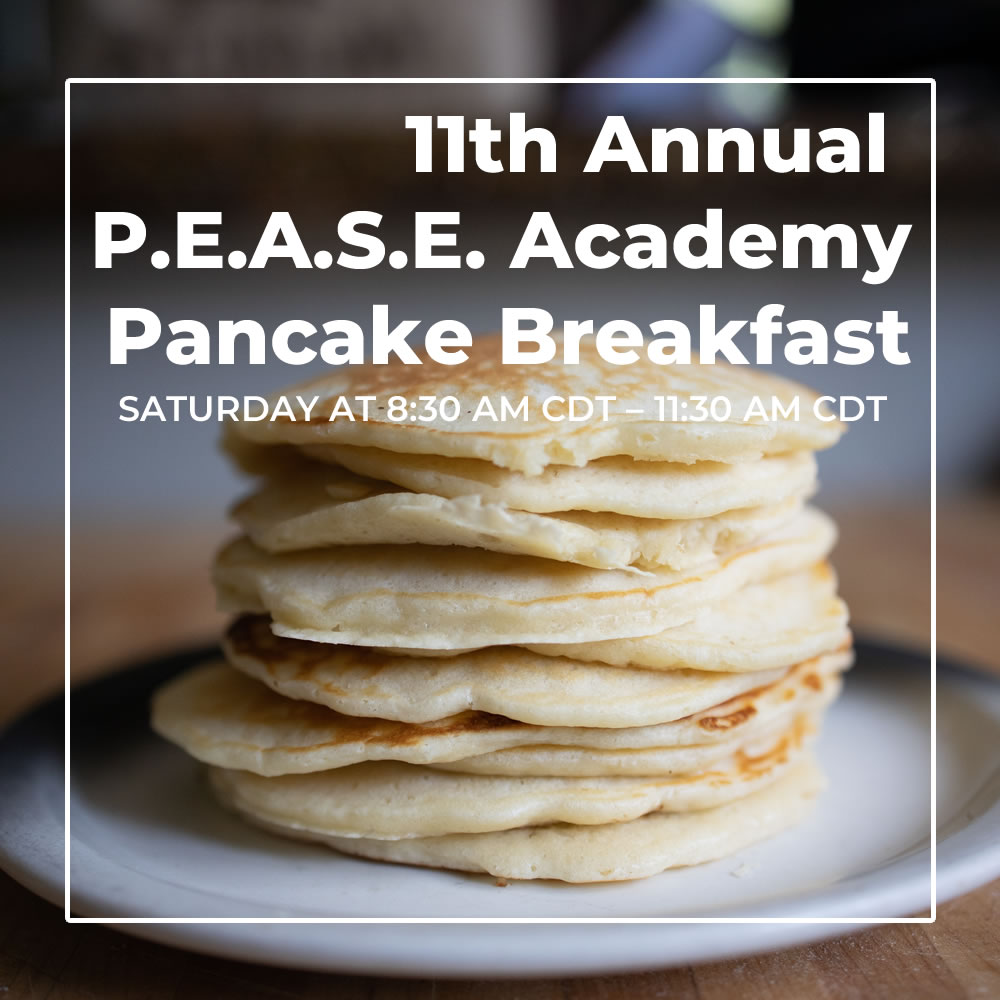 11th Annual P.E.A.S.E. Academy Pancake Breakfast