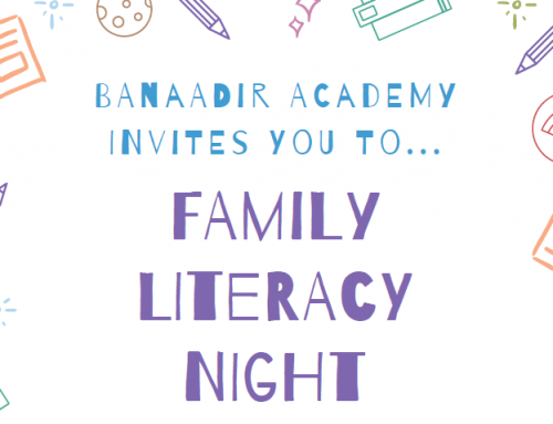 Banaadir Academy invites you to the first Family Literacy Night of the 2019/20 school year.